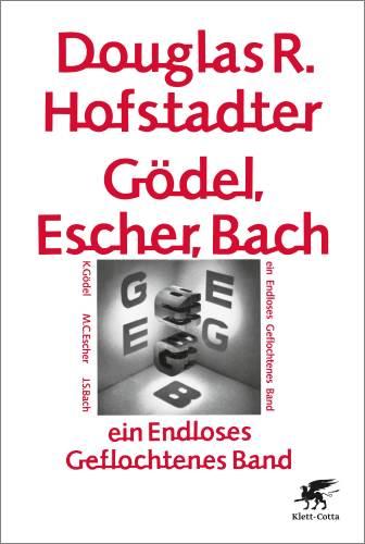 Gödel, Escher, Bach. Ein Endloses Geflochtenes Band
