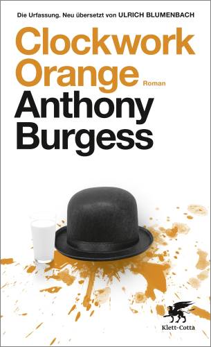 Clockwork Orange. Die Uhrwerk-Orange