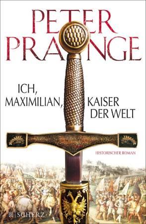 Ich, Maximilian – Kaiser der Welt