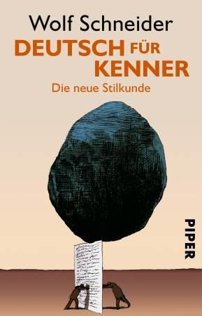 Deutsch für Kenner. Die neue Stilkunde