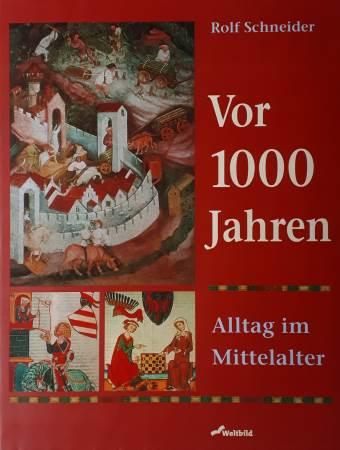 Vor 1000 Jahren. Alltag im Mittelalter