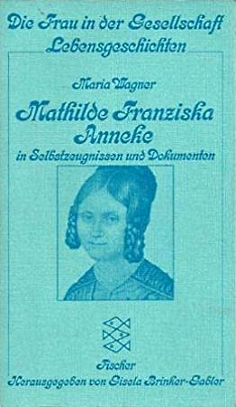 Mathilde Franziska Anneke in Selbstzeugnissen und Dokumenten