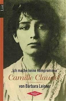 """""""Ich mache keine Kompromisse"""". Camille Claudel"""