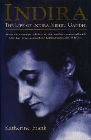 The Life of Indira Nehru Gandhi