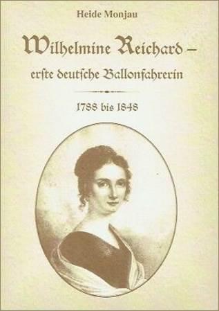 Wilhelmine Reichard. Erste deutsche Ballonfahrerin