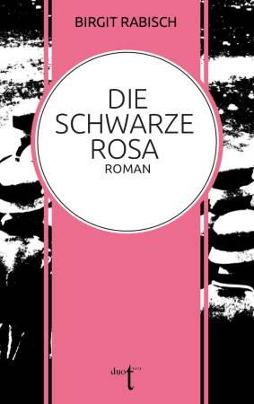 Die Schwarze Rosa