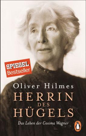 Herrin des Hügels. Das Leben der Cosima Wagner