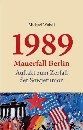 1989 Mauerfall Berlin